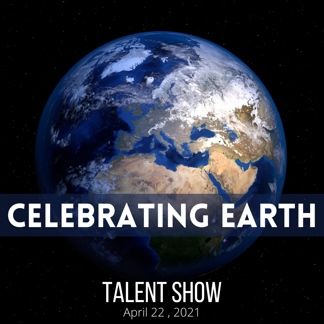Celebrating Earth Virtual Talent Show