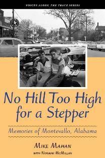 No Hill Too High for a Stepper: Memories of Montevallo, Alabama