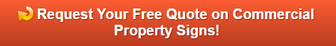 Free quote on commercial property signs Orange County CA