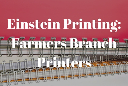 Farmers Branch Printing Services - Einstein Printing
