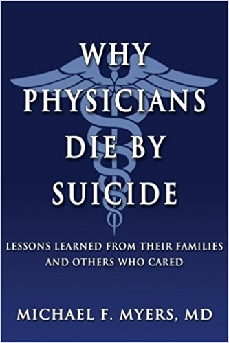 Why Physicians Die by Suicide: Lessons Learned from Their Families and Others Who Cared