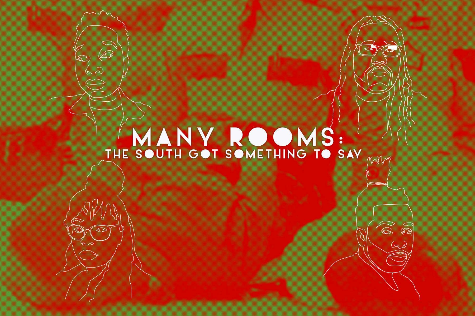 Many Rooms: The South Got Something to Say