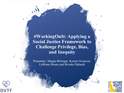 #WorkingOnIt: Applying a Social Justice Framework to Challenge Privilege, Bias, and Inequity