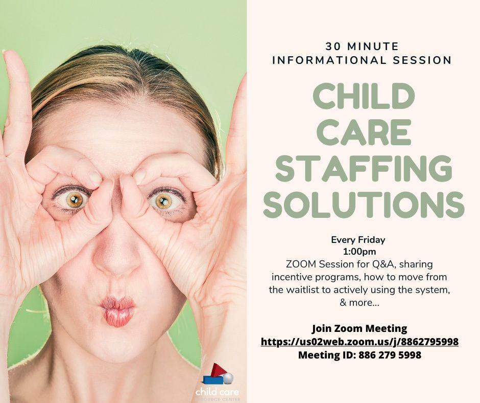 Child Care Staffing Solutions Q&A/Informational Sessions