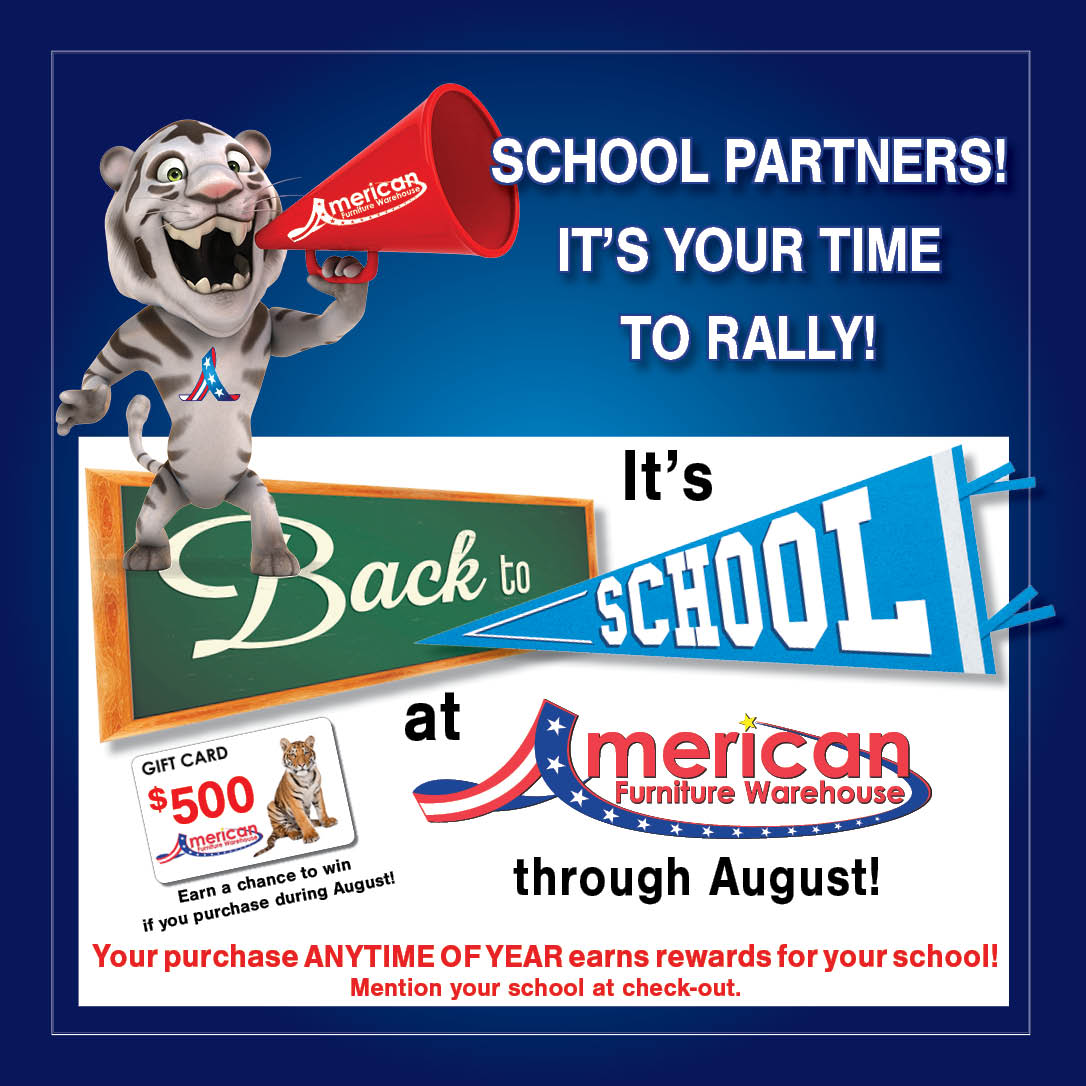 Take part in our American Furniture Warehouse store Back to School rally through August