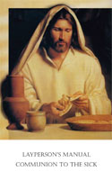 Layperson's Manual: Communion to the Sick
