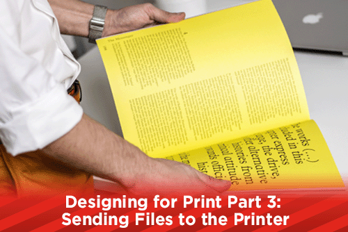 Designing for Print Part 3: Sending Files to the Print Company
