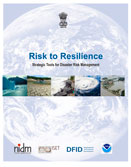 Risk to Resilience: Strategic Tools for Disaster Risk Management. Proceedings of the International Workshop, New Delhi