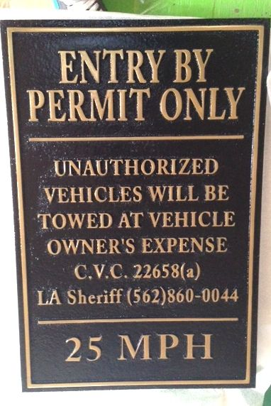 """F15540 - Carved, Engraved HDU Sign """"Entry By Permit Only Unauthorized Vehicles Will Be Towed At Vehicle Owner's Expense,"""" 25 MPH Speed Limit"""