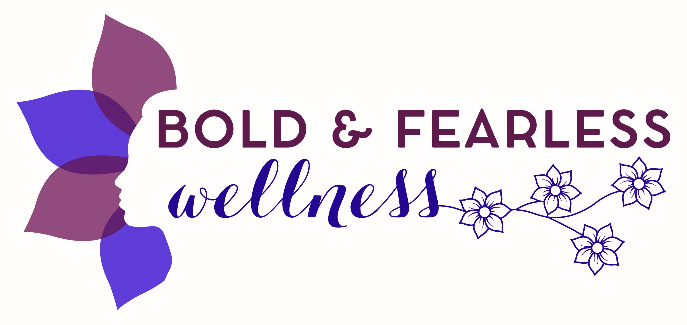 Bold and Fearless Wellness