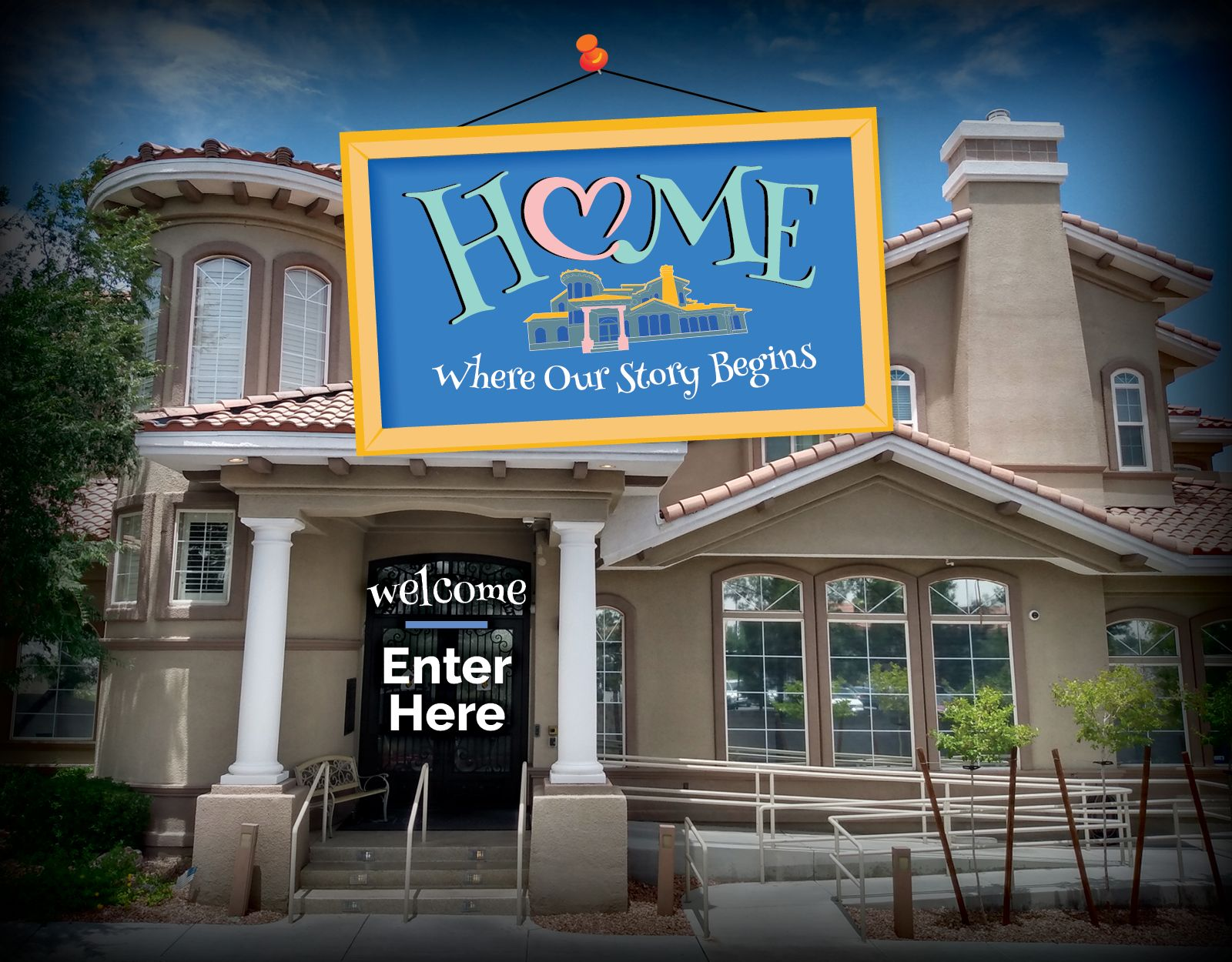 Home Where Our Story Begins: Welcome Enter Here