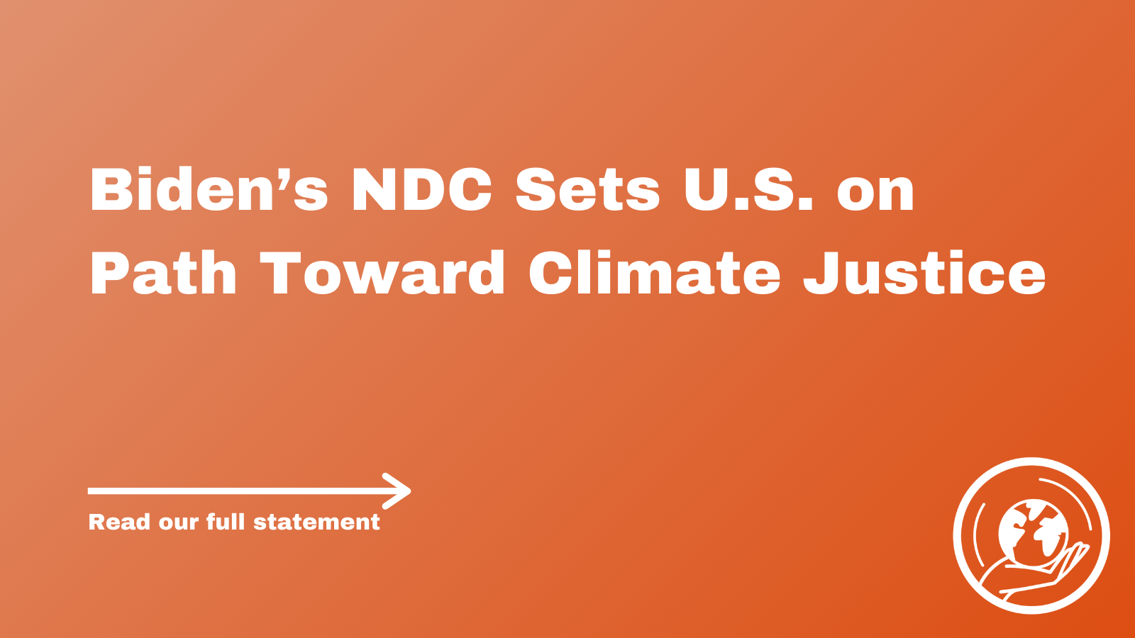 Biden's NDC Sets U.S. on Path Toward Climate Justice