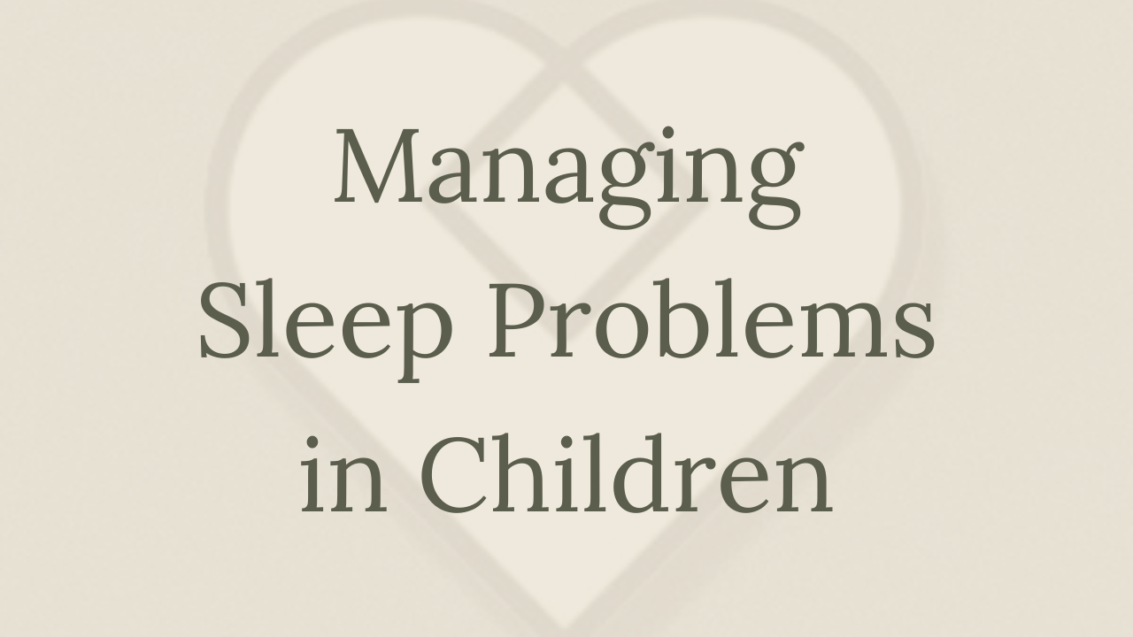 Mental Health Minute: Managing Sleep Problems in Children