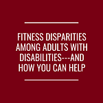 How You Can Promote Physical Activity in Adults with Disabilities