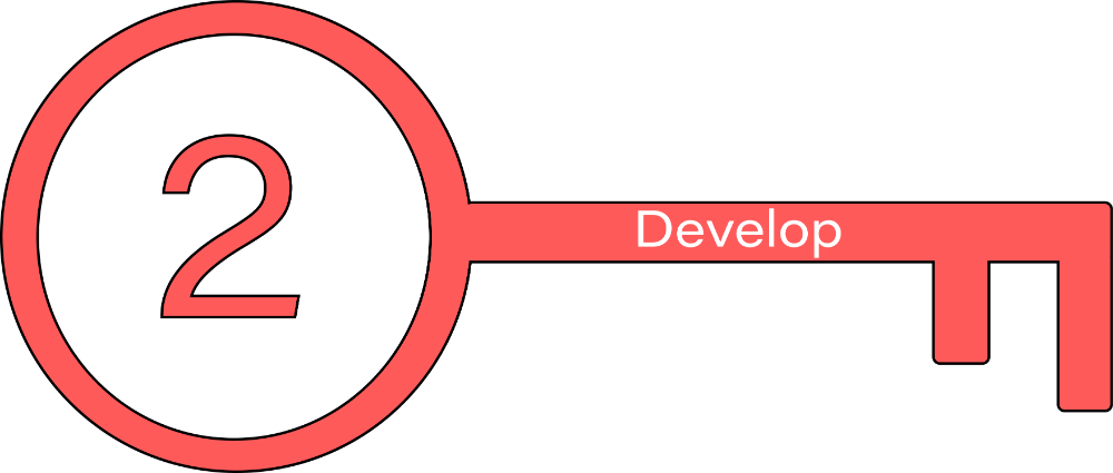 Key 2: Develop