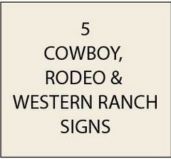 O24300 - Cowboy, Rodeo, and Western  Ranch Signs