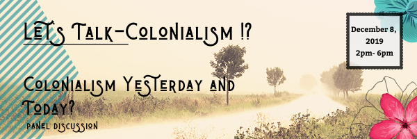 Let's talk - Colonialism!?  Colonialism yesterday and today?