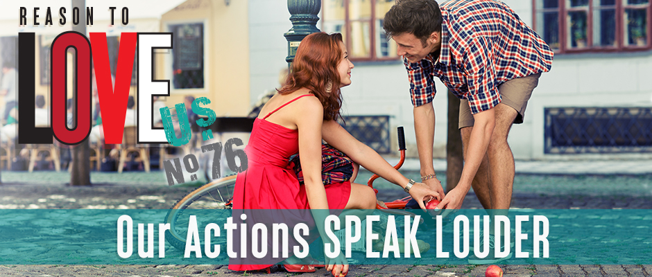 Our Actions Speak Louder