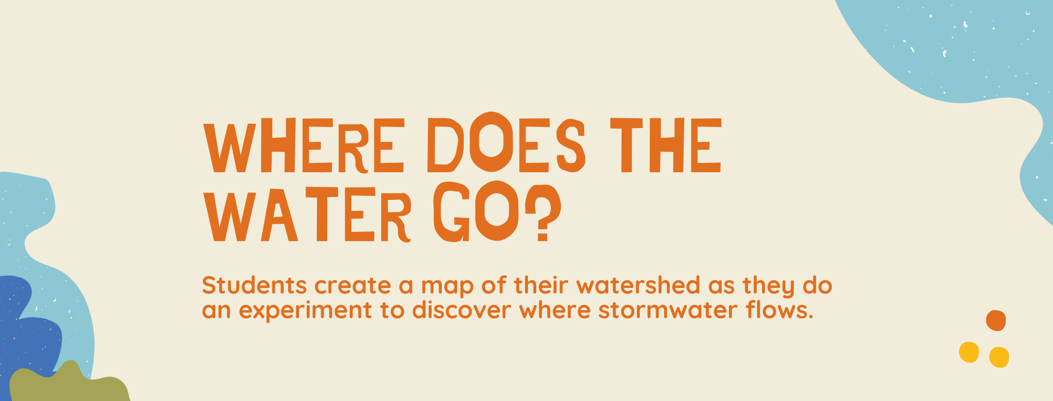 Where Does the Water Go?