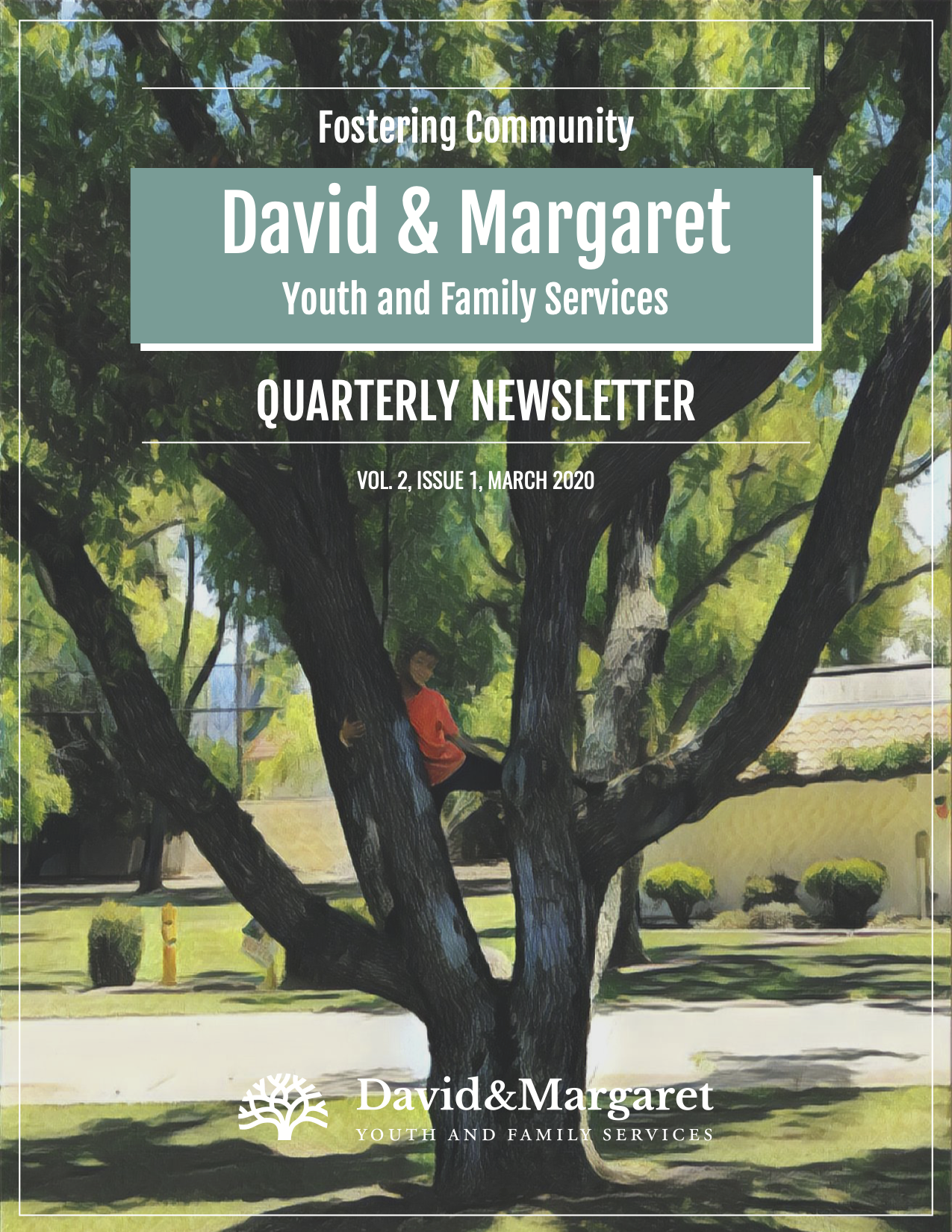 David & Margaret Youth and Family Services Quarterly Newsletter Vol. 2 Issue 1 2020