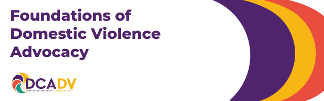 Foundations of DV Advocacy: Effective Response & Support