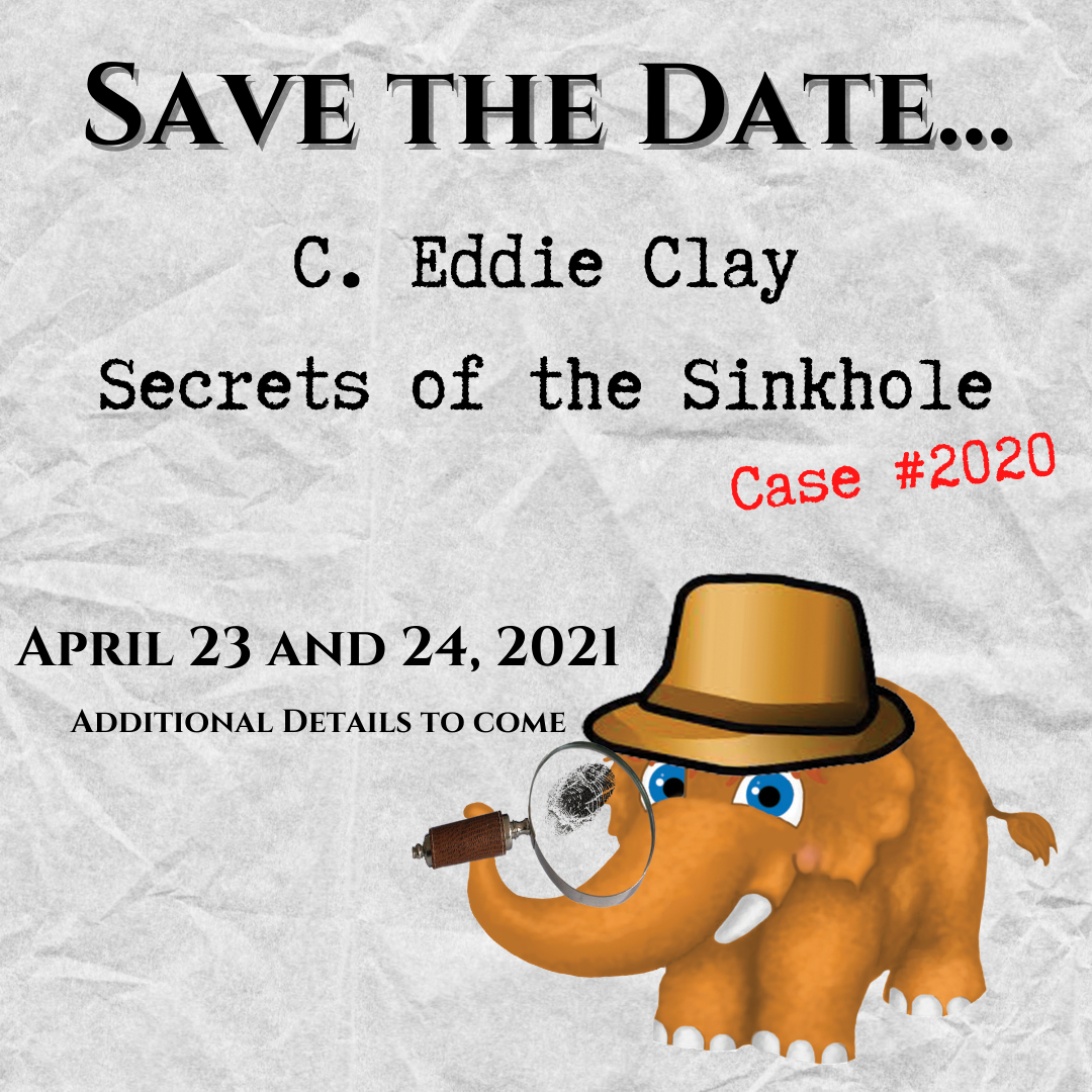 "C. Eddie Clay ""Secrets of the Sinkhole"" Murder Mystery Fundraiser"