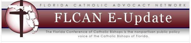 Florida Catholic Advocacy Network Newsletter