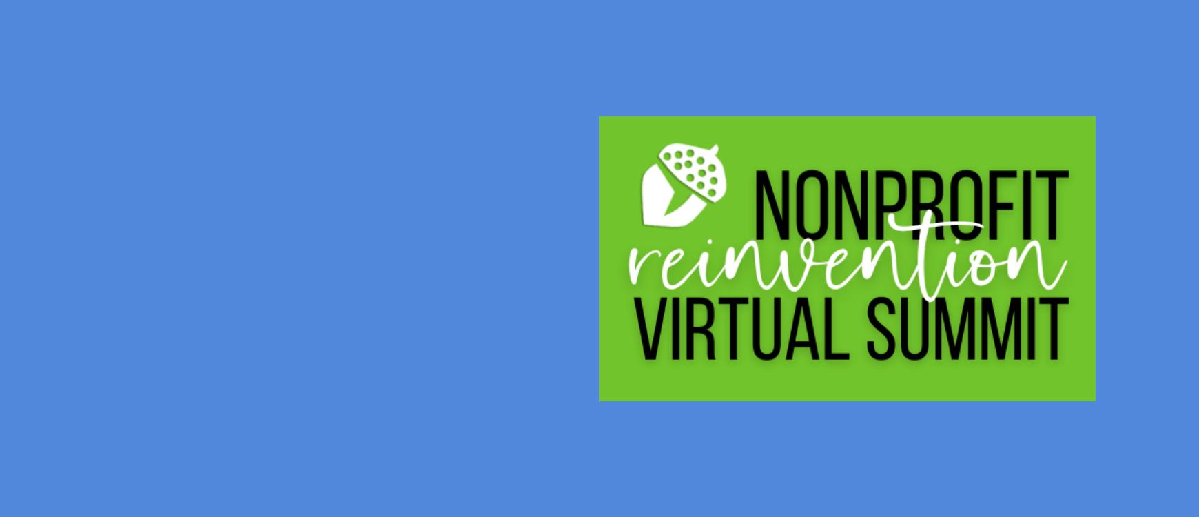 2020 Nonprofit Reinvention Summit - join us virtually!