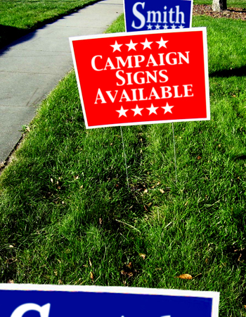 Yard Sign Printing, Campaign Signs and more!