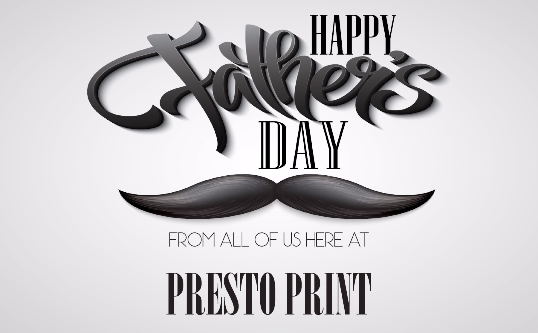 Happy Father's Day mustache from Presto Print