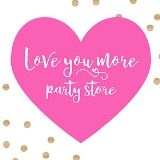 Love You More Party Store