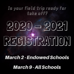 2020 - 2021 Field Trip Reservations Coming Soon!