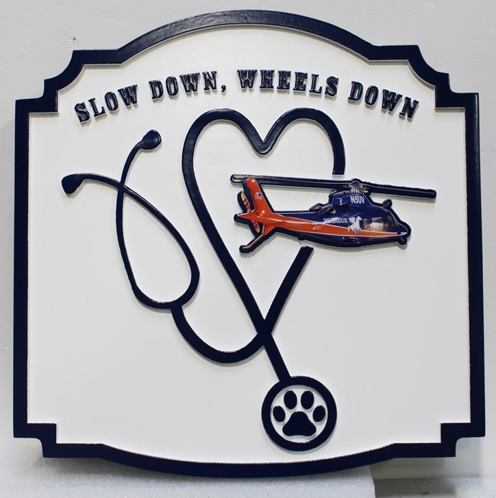 """SA28826 - Carved High Density Urethane (HDU) Wall Sign with Helicopter Logo """"Slow Down, Wheels Down"""""""