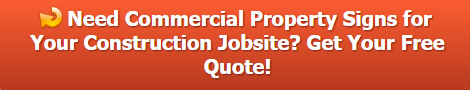 Free quote on commercial property for lease signs for jobsites in Orange County CA