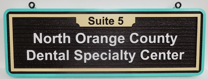 "BA11665 - Carved and Sandblasted HDU  Sign for the ""North Orange County Dental Specialty Center"""