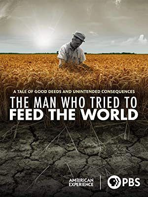 Documentary Review: The Man Who Tried to Feed the World