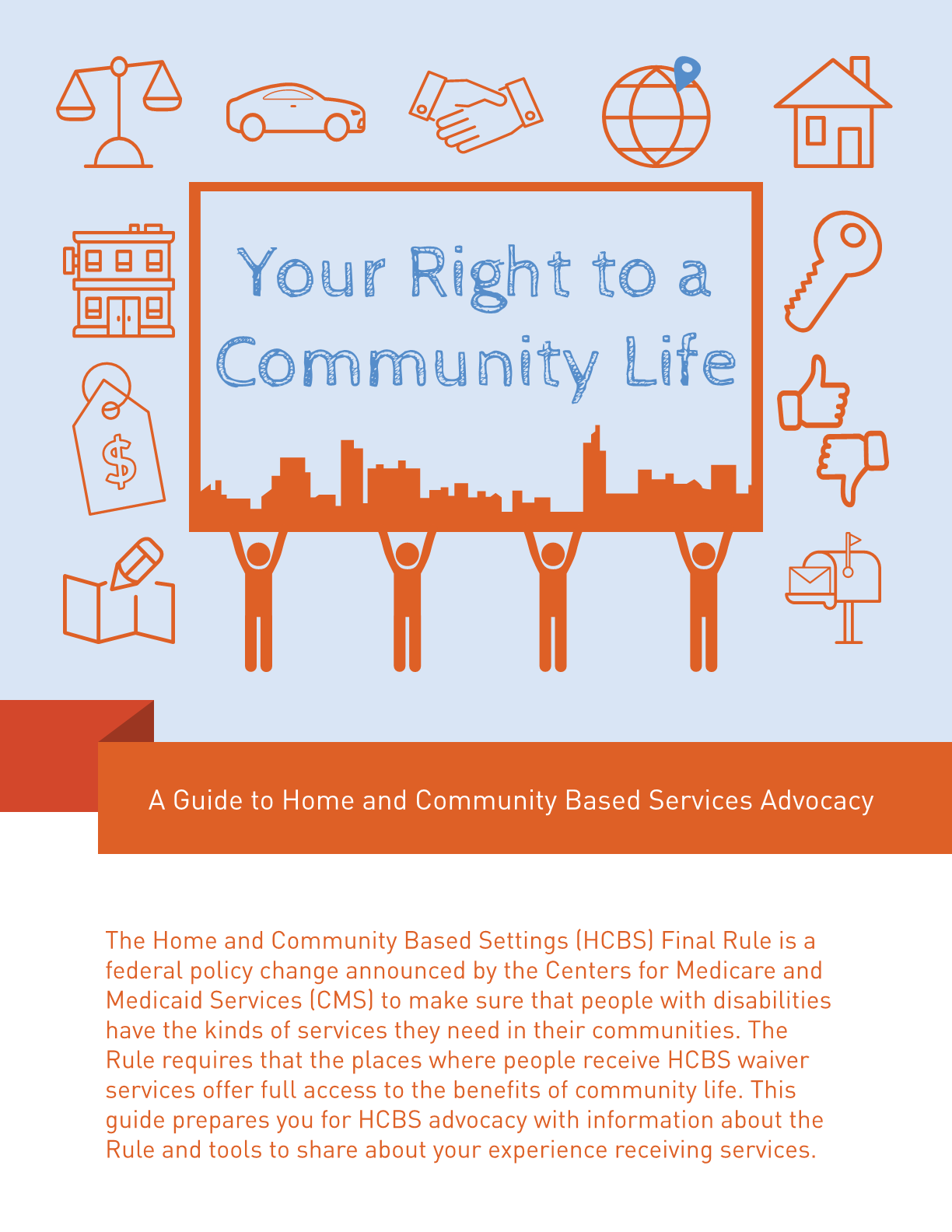 Your Right to a Community Life: A Guide to Home and Community Based Services Advocacy