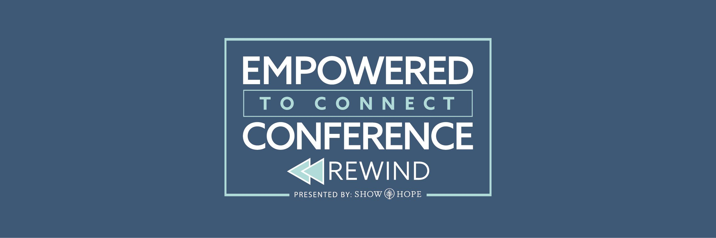 Empowered to Connect Virtual Conference