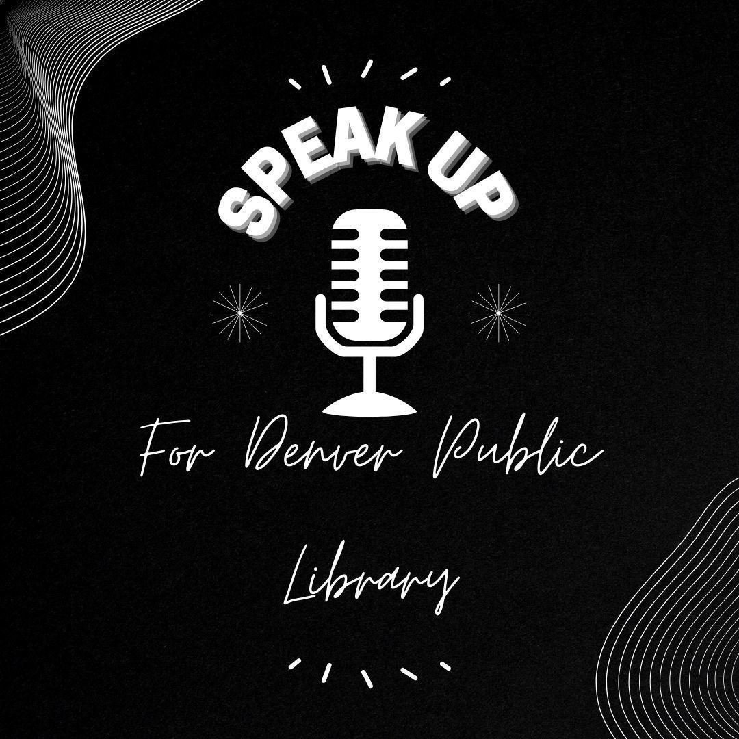 Speak Up for Denver Public Libraries