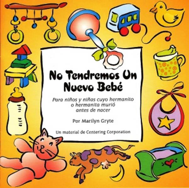 No Tendremos Un Nuevo Bebé (No New Baby (Spanish)