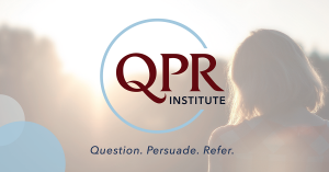 Suicide Prevention Training: Question, Persuade, Refer
