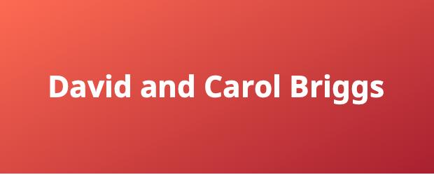David and Carol Briggs