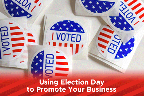 Using Election Day to Promote Your Business