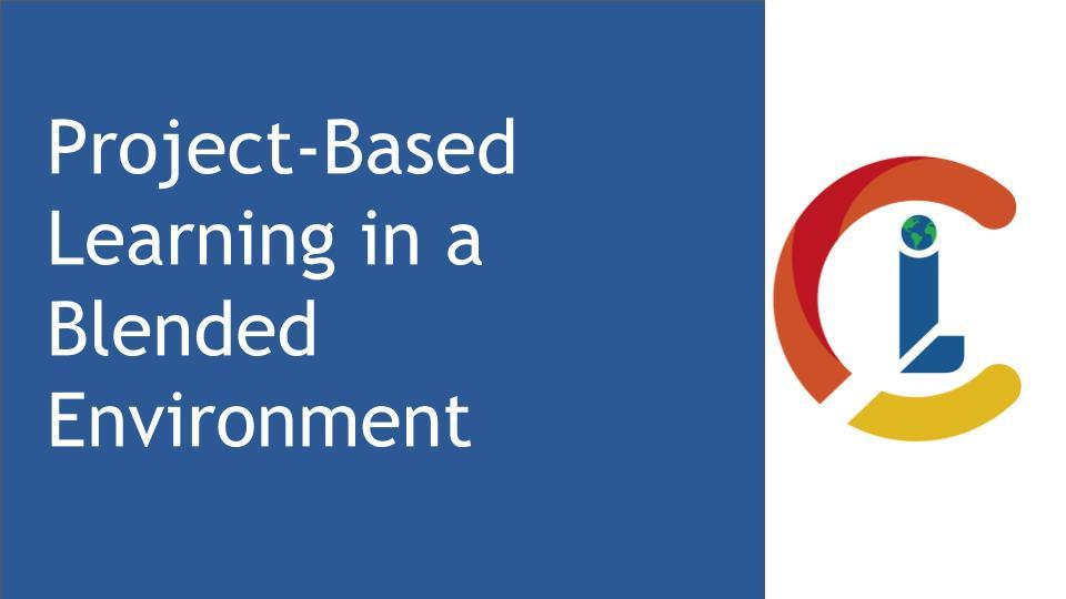 Project-Based Learning in a Blended Environment