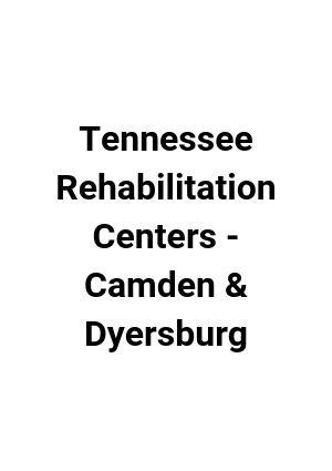 Tennessee Rehabilitation Centers - Camden & Dyersburg