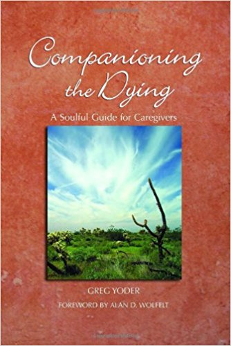 Companioning the Dying:  A Soulful Guide for Counselors & Caregivers (Clone)