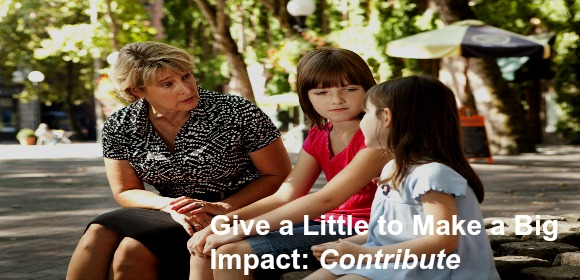 Give a little to make a big impact: Contribute