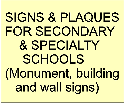 Sign & Plaques for Secondary & Specialty Schools (click for more detail)