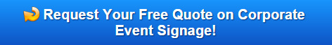 Request Your Free Quote on Corporate Event Signage Central OR
