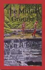 The Middle Ground -- A Book of Western Virginia Frontier Stories